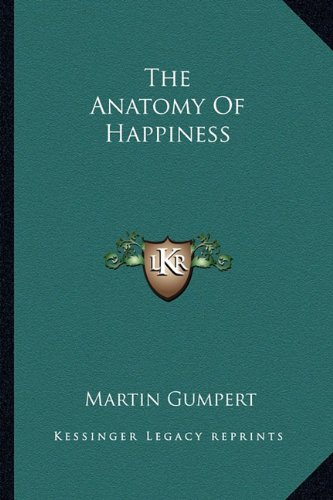 9781163699478: The Anatomy of Happiness