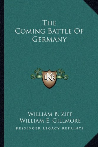 9781163699553: The Coming Battle Of Germany