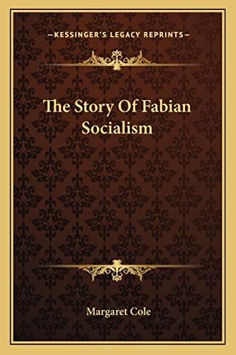 9781163700105: The Story Of Fabian Socialism