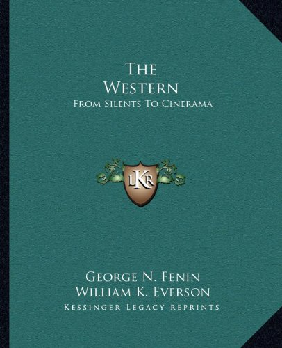 9781163700211: The Western: From Silents To Cinerama