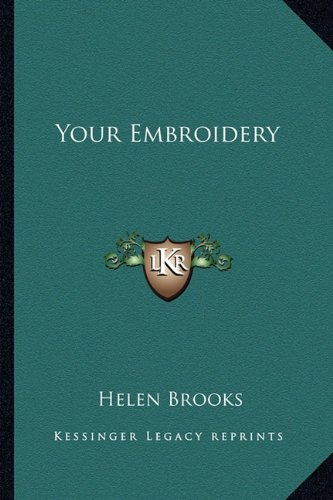 9781163700570: Your Embroidery