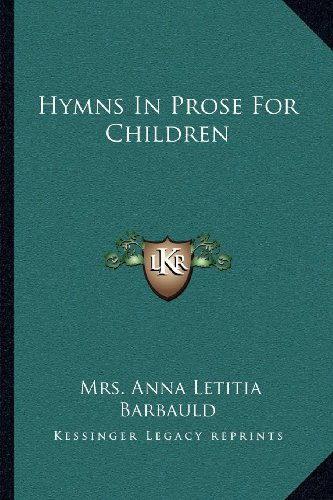 9781163702130: Hymns In Prose For Children