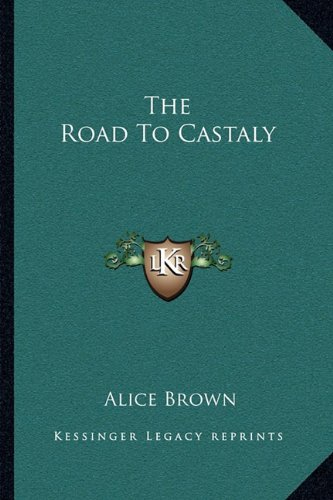 The Road To Castaly (1163705071) by Brown, Alice