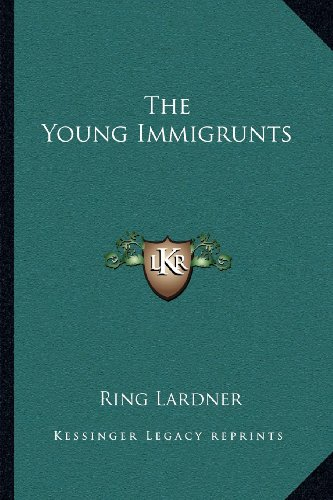 The Young Immigrunts (1163705373) by Lardner, Ring