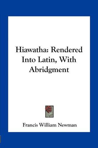 9781163707388: Hiawatha: Rendered Into Latin, With Abridgment