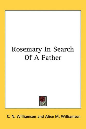 9781163710647: Rosemary In Search Of A Father