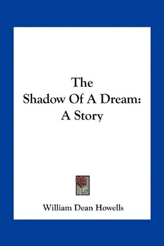 9781163713150: The Shadow Of A Dream: A Story