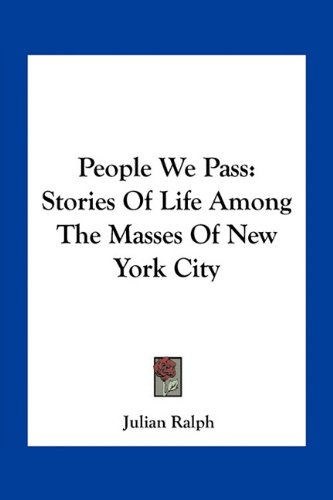 9781163714492: People We Pass: Stories Of Life Among The Masses Of New York City