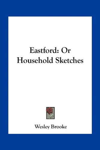 9781163718261: Eastford: Or Household Sketches