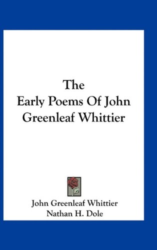 9781163719879: The Early Poems Of John Greenleaf Whittier