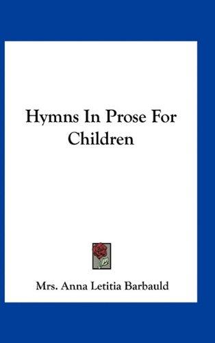 9781163723425: Hymns In Prose For Children