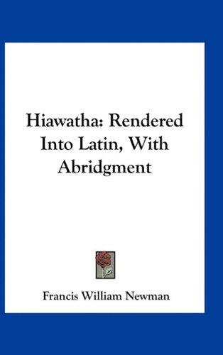 9781163728635: Hiawatha: Rendered Into Latin, With Abridgment