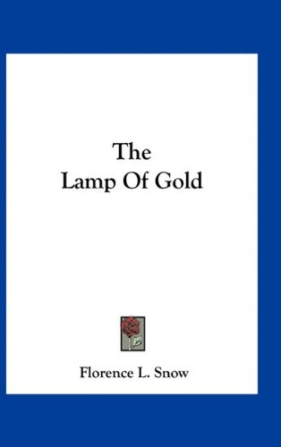 9781163729021: The Lamp Of Gold