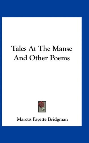 9781163729137: Tales at the Manse and Other Poems