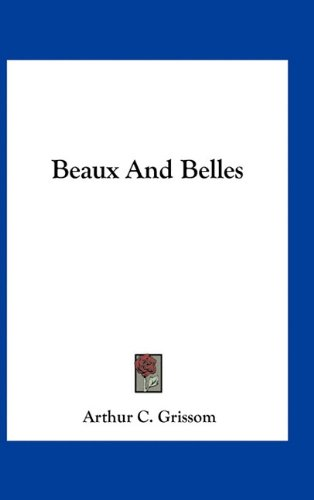 9781163731666: Beaux And Belles
