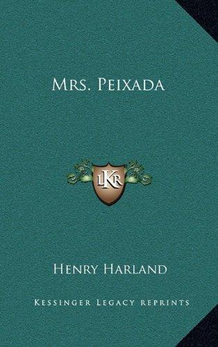 9781163738740: Mrs. Peixada