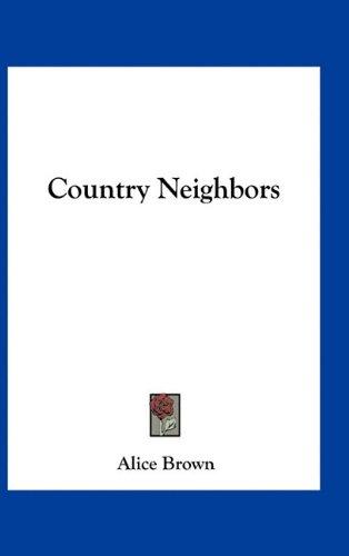 9781163740996: Country Neighbors