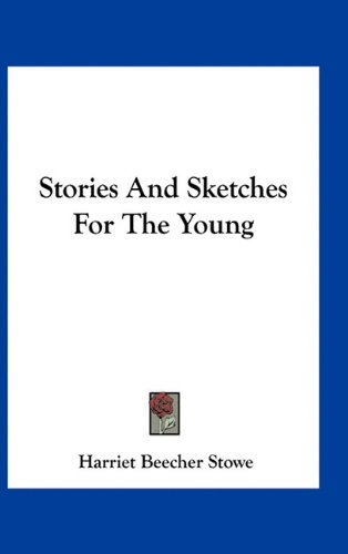 9781163741801: Stories And Sketches For The Young