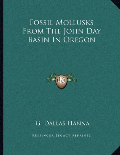9781163744499: Fossil Mollusks From The John Day Basin In Oregon