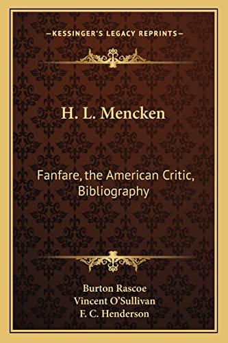 H. L. Mencken: Fanfare, The American Critic, Bibliography (9781163747834) by Burton Rascoe; Vincent O'Sullivan; F. C. Henderson