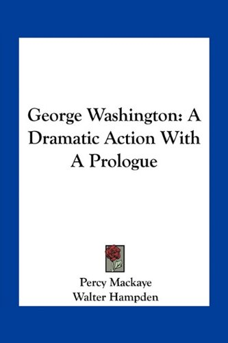 9781163749296: George Washington: A Dramatic Action With A Prologue