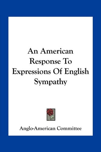 9781163751480: An American Response To Expressions Of English Sympathy