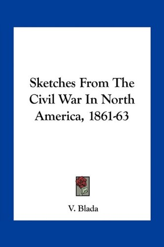 9781163752890: Sketches From The Civil War In North America, 1861-63