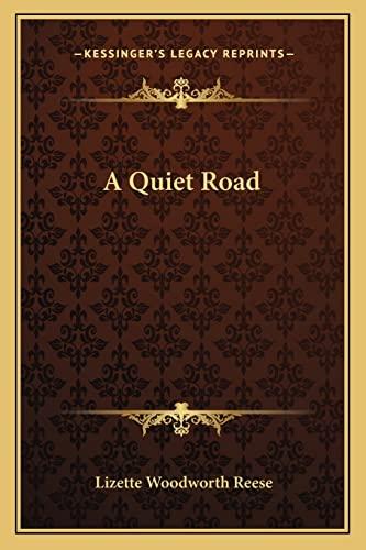 9781163755471: A Quiet Road