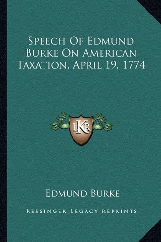 9781163756232: Speech Of Edmund Burke On American Taxation, April 19, 1774