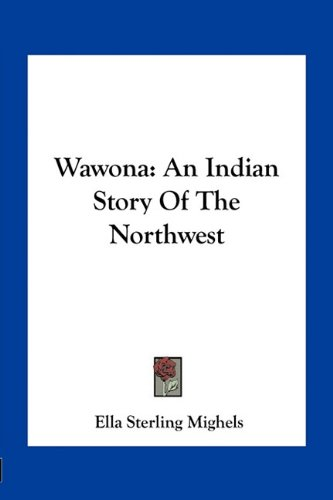 9781163759059: Wawona: An Indian Story Of The Northwest