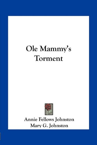 Ole Mammy's Torment (1163760412) by Annie Fellows Johnston