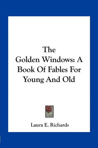 9781163760895: The Golden Windows: A Book Of Fables For Young And Old