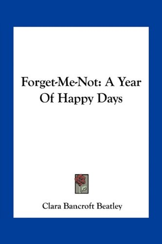 9781163767221: Forget-Me-Not: A Year Of Happy Days