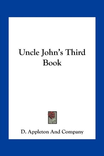 Uncle John's Third Book (1163770655) by D. Appleton And Company