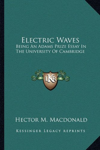 9781163770825: Electric Waves: Being An Adams Prize Essay In The University Of Cambridge