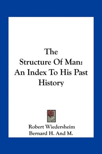9781163775196: The Structure of Man: An Index to His Past History