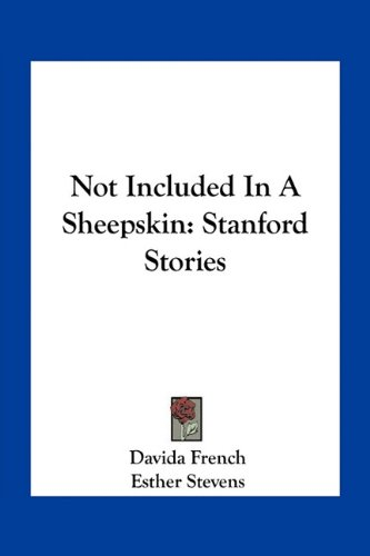 9781163775684: Not Included In A Sheepskin: Stanford Stories