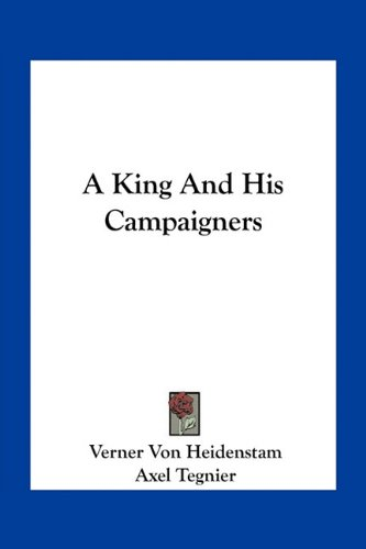 9781163776490: A King And His Campaigners