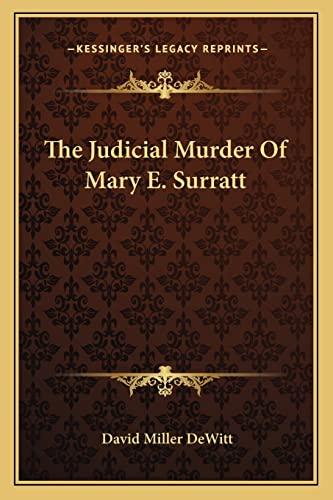 9781163777930: The Judicial Murder Of Mary E. Surratt