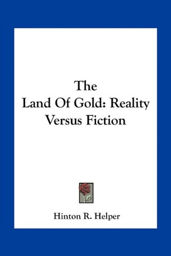 9781163782170: The Land Of Gold: Reality Versus Fiction