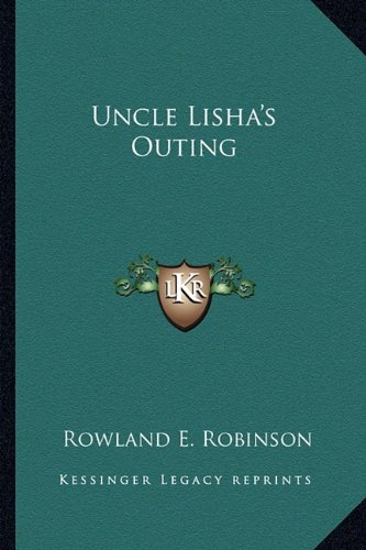 Uncle Lisha's Outing (1163784184) by Robinson, Rowland E.