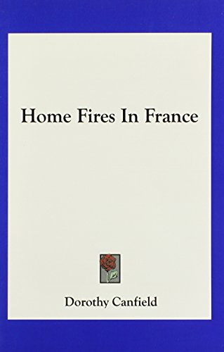 9781163784372: Home Fires In France