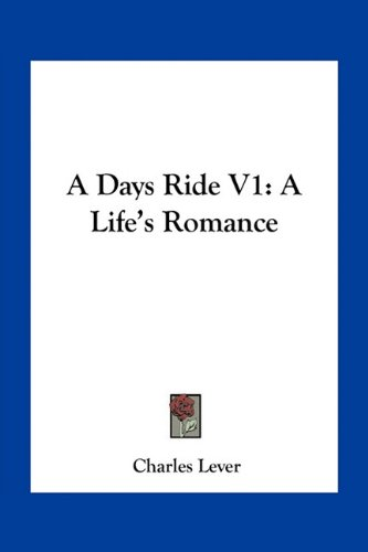 A Days Ride V1: A Life's Romance (1163785563) by Charles Lever