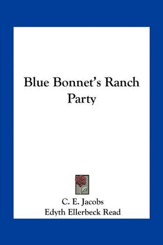Blue Bonnet's Ranch Party (1163786101) by Jacobs, C. E.; Read, Edyth Ellerbeck