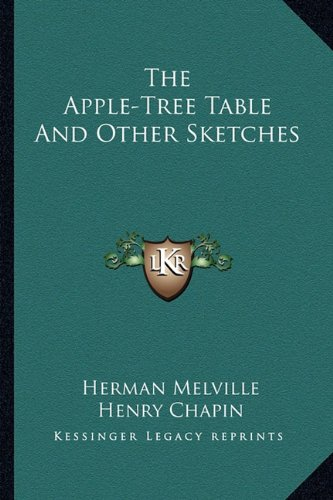 9781163786765: The Apple-Tree Table And Other Sketches