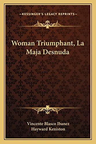 9781163787137: Woman Triumphant, La Maja Desnuda