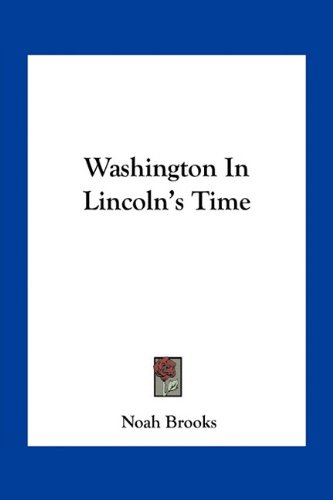 9781163787809: Washington In Lincoln's Time