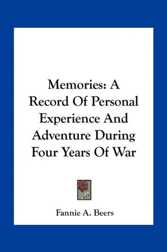 9781163787885: Memories: A Record Of Personal Experience And Adventure During Four Years Of War