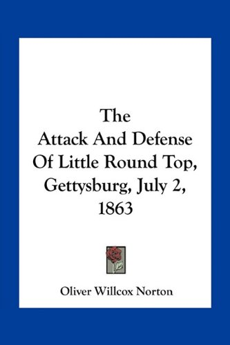9781163790908: The Attack And Defense Of Little Round Top, Gettysburg, July 2, 1863