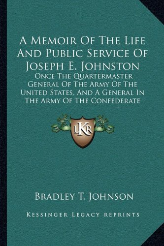 9781163794067: A Memoir Of The Life And Public Service Of Joseph E. Johnston: Once The Quartermaster General Of The Army Of The United States, And A General In The Army Of The Confederate States Of America